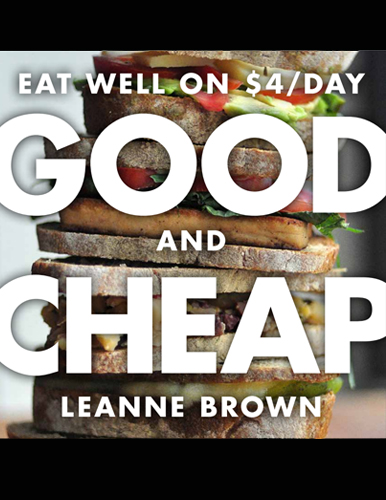 A very built up sandwich with text over it that says you can eat well on 4 dollars per day good and cheap by Leanne Brown